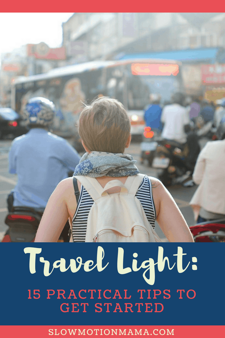 Travel light on your next adventure with these 15 practical tips! Learn hacks to pack your carry-on like a pro and enjoy the journey without being weighed down by things. #travellight #packinglight #carryon #onebagtravel #traveltips #minimalisttravel #slowmotionmama
