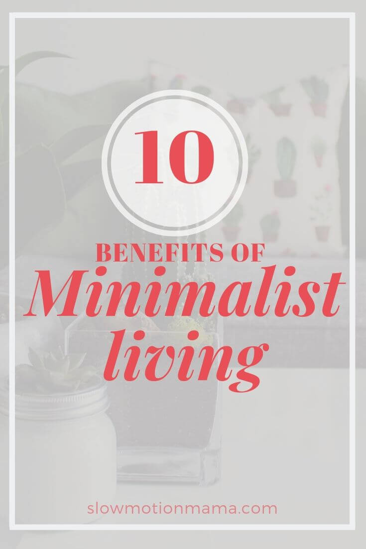 Curious about minimalism? Check out these 10 inspirational benefits of minimalist living and experience the ways simplifying your home & lifestyle can improve the quality of your days. From reduced stress, to finding extra money, learn how reducing your possessions to essentials can have a huge impact on your outlook. Whether you are single, or married with lots of kids, your home can experience these 10 minimalist benefits! #minimalism #declutter #simplify