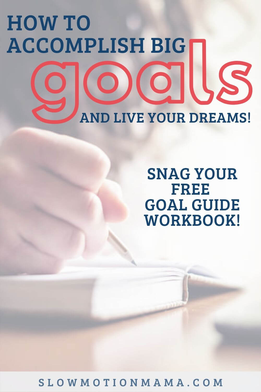 How to Achieve Big Goals Printable